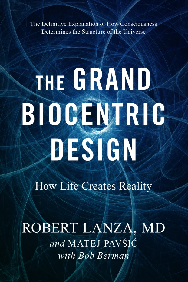 Image of Dr. Robert Lanza's The Grand Biocentric Design Book Cover
